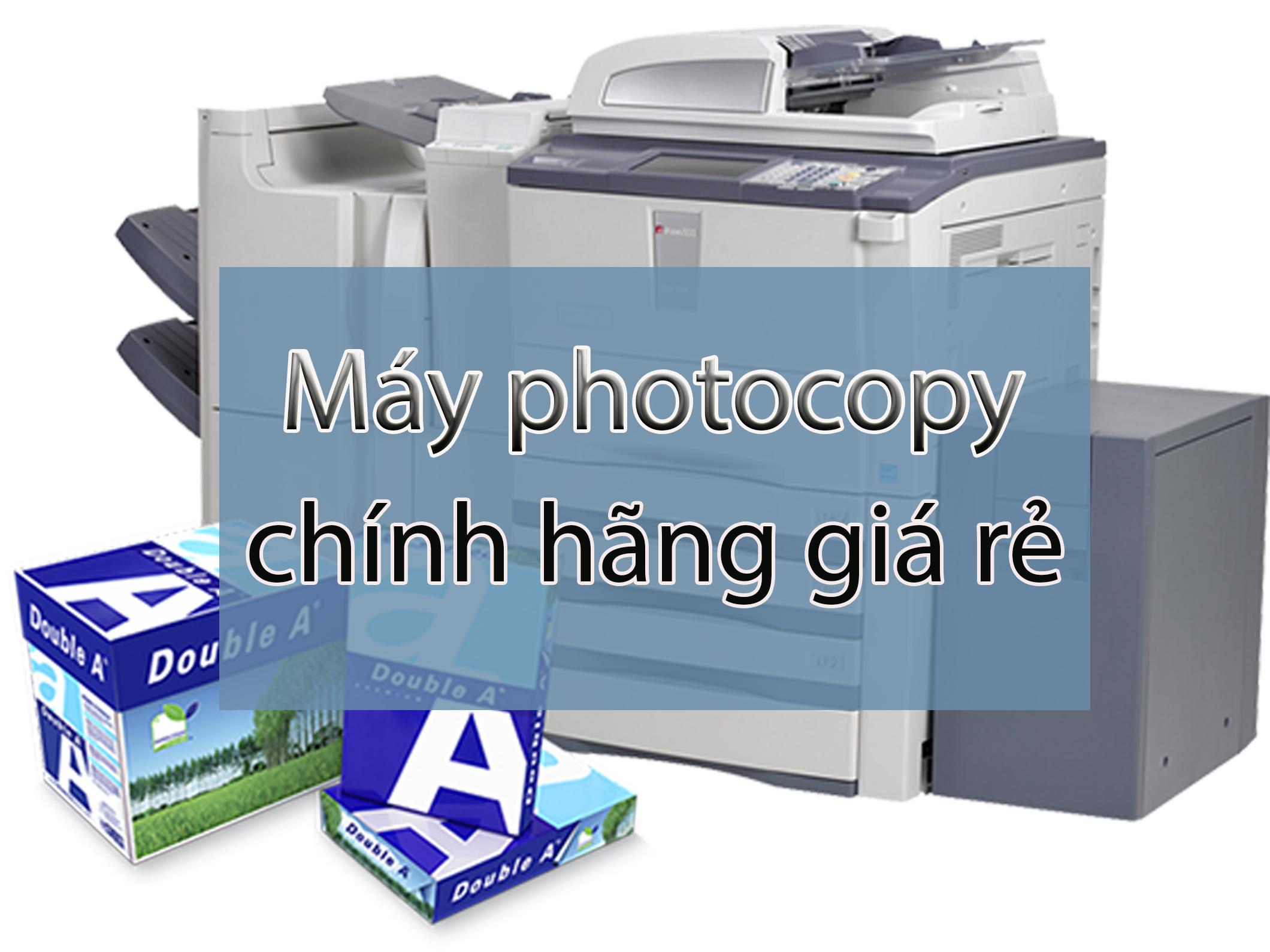 Máy photo chính hãng | Máy photocopy chính hãng giá rẻ